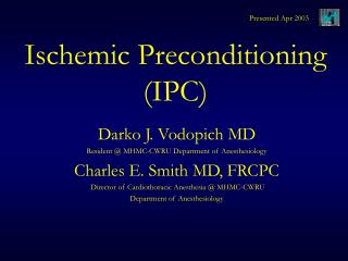 Ischemic Preconditioning (IPC)
