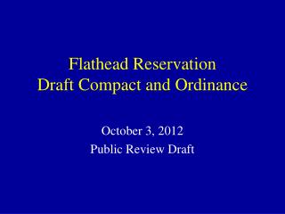 Flathead Reservation  Draft Compact and Ordinance