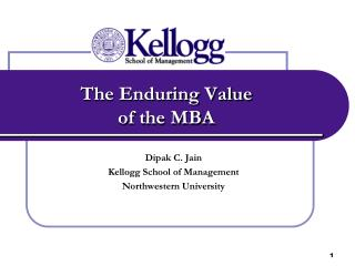 The Enduring Value  of the MBA