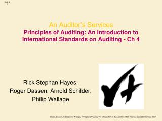 An Auditor's Services  Principles of Auditing: An Introduction to International Standards on Auditing - Ch 4