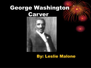 George Washington  `			Carver
