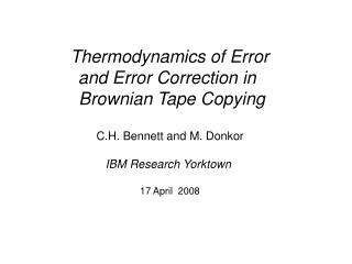 Thermodynamics of Error  and Error Correction in   Brownian Tape Copying