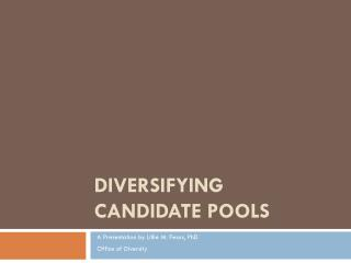 Diversifying Candidate Pools