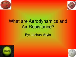 What are Aerodynamics and Air Resistance?