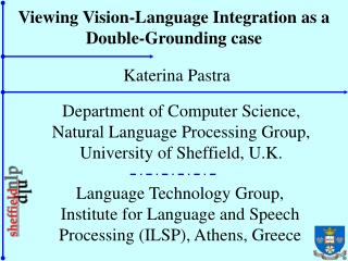 Viewing Vision-Language Integration as a Double-Grounding case