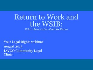 Return to Work and the WSIB:  What Advocates Need to Know