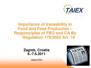 Importance of traceability in  Food and Feed Production – Responciples of FBO and CA By 	Regulation 178/2002 Art. 19