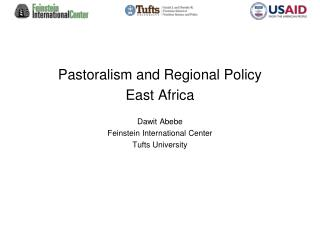 Pastoralism  and Regional Policy  East Africa Dawit Abebe Feinstein International Center Tufts University