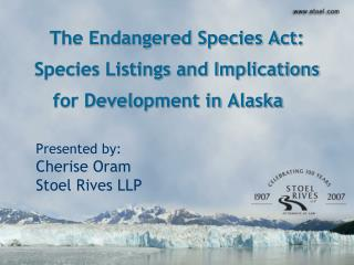 The Endangered Species Act: Species Listings and Implications for Development in Alaska
