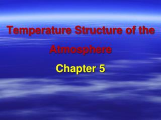 Temperature Structure of the Atmosphere Chapter 5