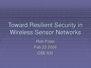 Toward Resilient Security in Wireless Sensor Networks