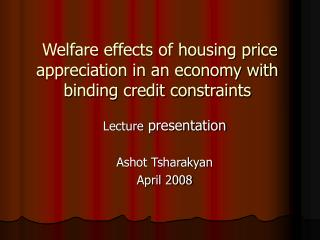 Welfare effects of housing price appreciation in an economy with binding credit constraints