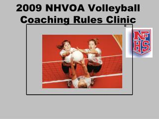 2009 NHVOA Volleyball Coaching Rules Clinic