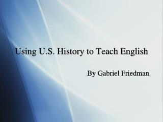 Using U.S. History to Teach English