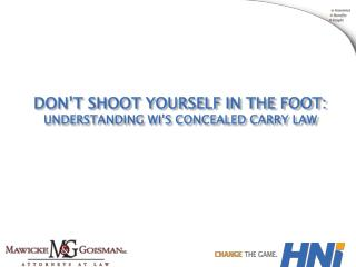 Don't Shoot Yourself in the foot: understanding wi's concealed carry law