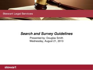 Search and Survey Guidelines Presented by: Douglas Smith Wednesday, August 21, 2013