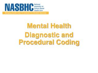 Mental Health Diagnostic  and Procedural Coding