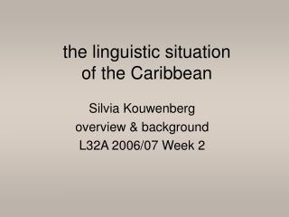 the linguistic situation  of the Caribbean