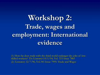 Workshop 2: Trade, wages and employment: International evidence
