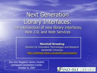 Next Generation  Library Interfaces: The intersection of new library interfaces, Web 2.0, and Web Services