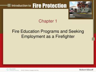 Chapter 1 Fire Education  Programs and  Seeking Employment as a Firefighter
