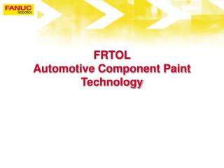 FRTOL  Automotive Component Paint Technology