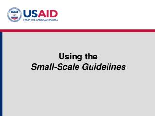 Using the  Small-Scale Guidelines