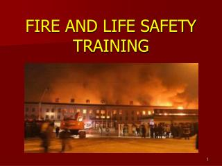 FIRE AND LIFE SAFETY TRAINING