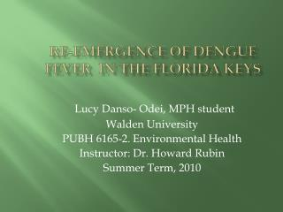 Re-emergence of Dengue Fever  IN THE FLORIDA KEYS