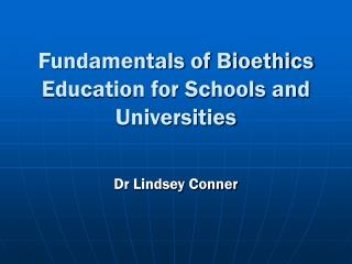 Fundamentals of Bioethics Education for Schools and Universities