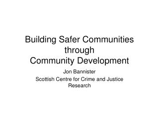 Building Safer Communities through Community Development