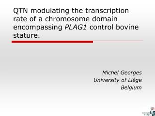 QTN modulating the transcription rate of a chromosome domain encompassing  PLAG1  control bovine stature.