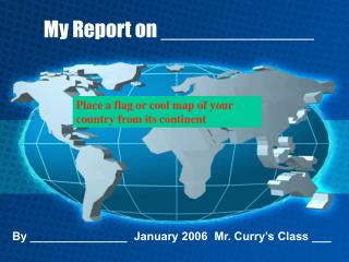 My Report on _____________
