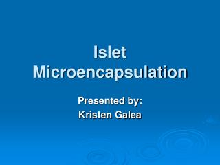 Islet Microencapsulation