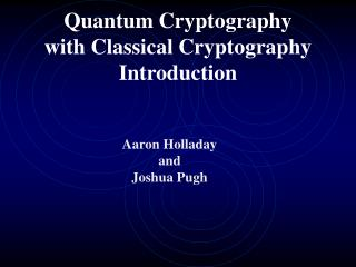 Quantum Cryptography with Classical Cryptography Introduction