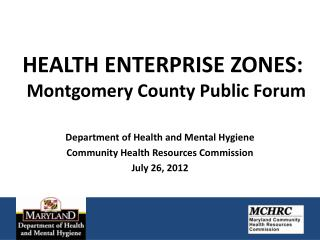HEALTH ENTERPRISE ZONES: Montgomery County Public Forum