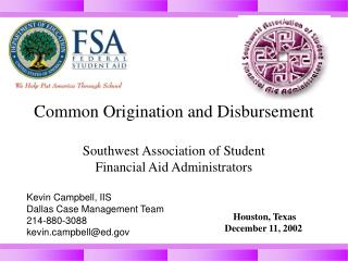 Common Origination and Disbursement Southwest Association of Student  Financial Aid Administrators