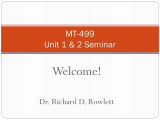 MT-499 Unit 1 & 2 Seminar