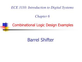 ECE 3110: Introduction to Digital Systems Chapter 6 Combinational Logic Design Examples