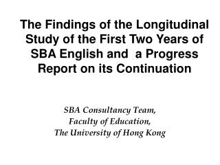 The Findings of the Longitudinal Study of the First Two Years of SBA English and  a Progress Report on its Continuation