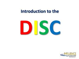 Introduction to the D I S C