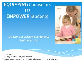 EQUIPPING Counselors  TO EMPOWER Students