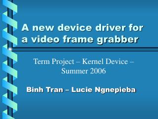 A new device driver for a video frame grabber