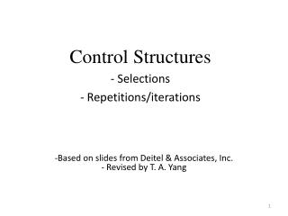 Control Structures  Selections  Repetitions/iterations