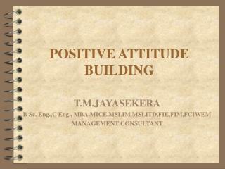 POSITIVE ATTITUDE BUILDING