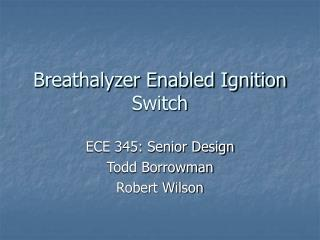 Breathalyzer Enabled Ignition Switch