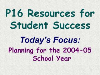 P16 Resources for  Student Success