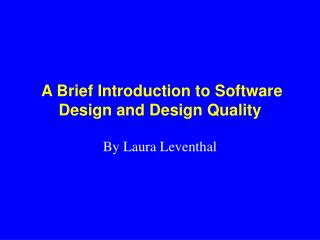A Brief Introduction to Software Design and Design Quality