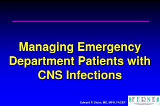 Managing Emergency Department Patients with CNS Infections