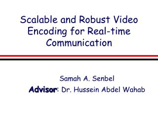 Scalable and Robust Video Encoding for Real-time Communication